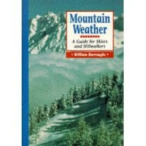 Mountain Weather: a Guide for Skiers and Hillwalkers - William Burroughs